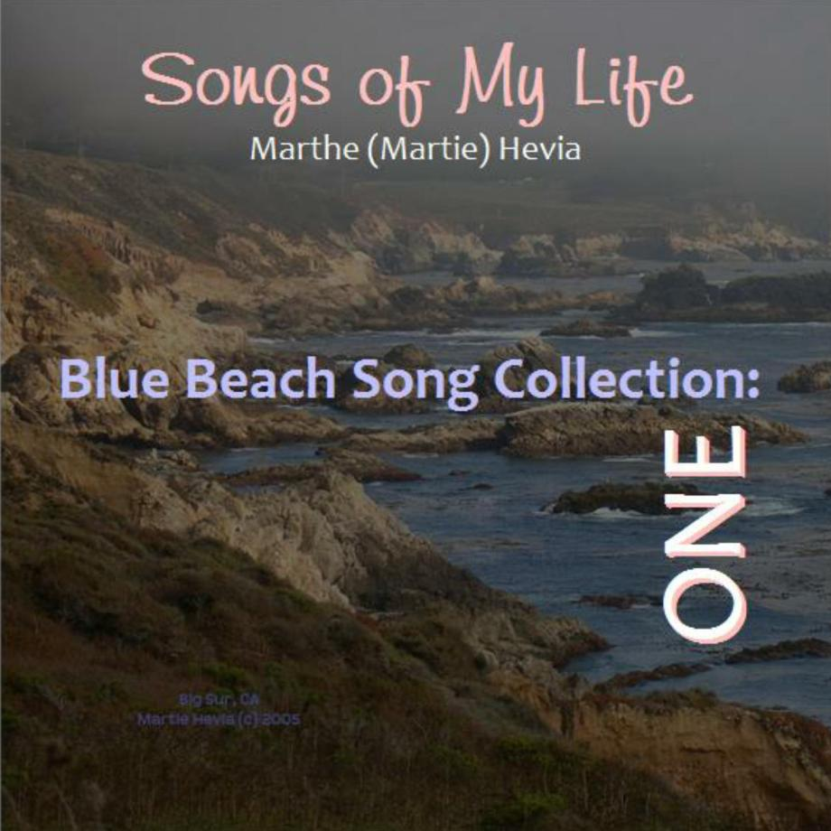 Songs of My Life by Martie Hevia   Blue Beach Song Collection: ONE Album Art