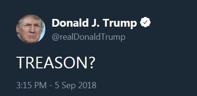 Trump Tweet - Treason - 2018-09-05